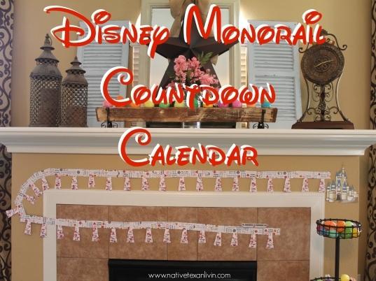 Native Texan Livin': Disney Monorail Countdown Calendar (+ Free