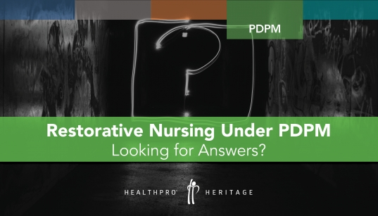 Restorative Nursing Under Pdpm: Looking For Answers?