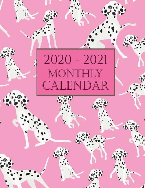2020 - 2021 Monthly Calendar: Dalmatian Dog 2020 - 2021