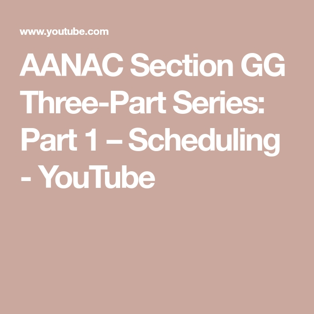 Aanac Section Gg Three-Part Series: Part 1 – Scheduling