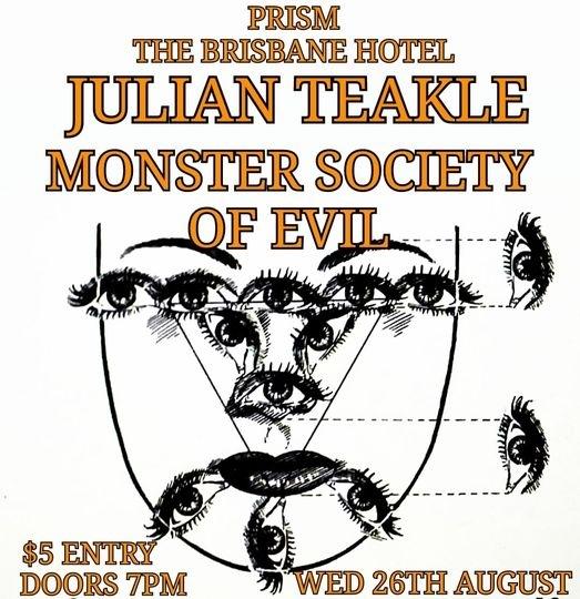 Prism W/ Julian Teakle & Monster Society Of Evil