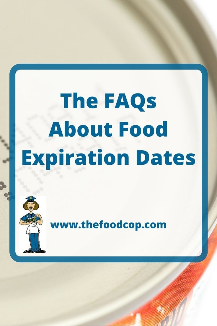 The Faqs About Food Expiration Dates | Expiration Dates On