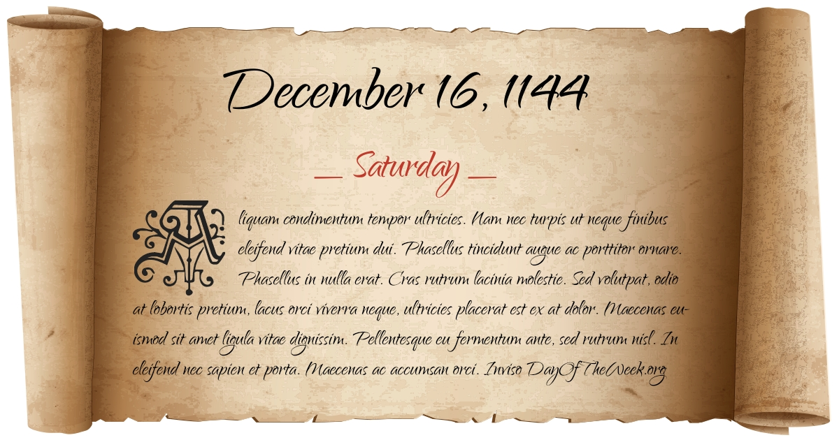 What Day Of The Week Was December 16, 1144?