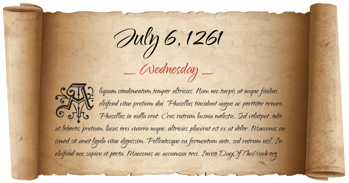 What Day Of The Week Was July 6, 1261?