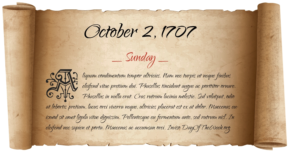 What Day Of The Week Was October 2, 1707?